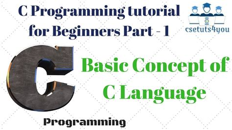 programming c tutorial beginners c programming tutorial for beginners part 1 basic concept