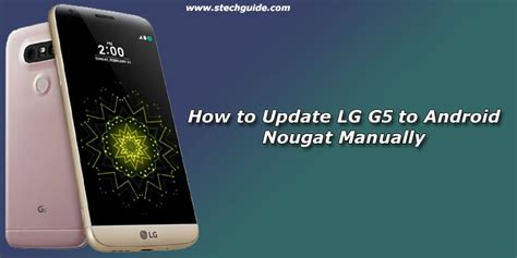 how to update android phone manually how to update lg g5 to android nougat manually