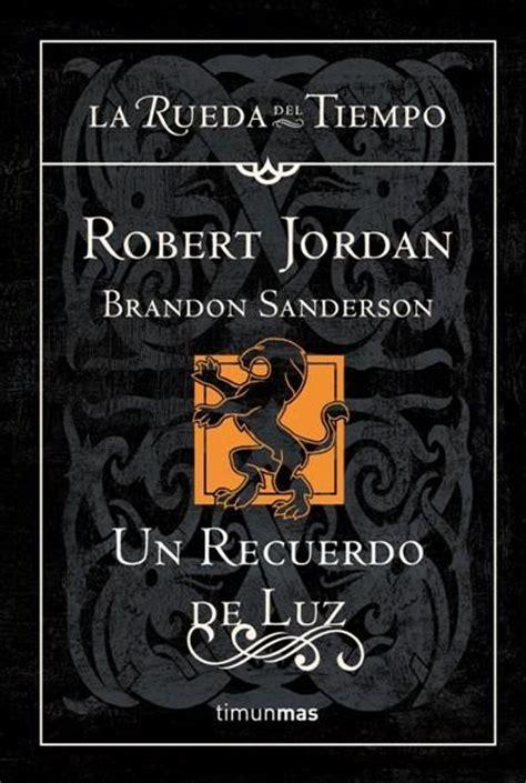 la rueda del tiempo 20 un recuerdo de luz robert jordan brandon sanderson comprar libro en