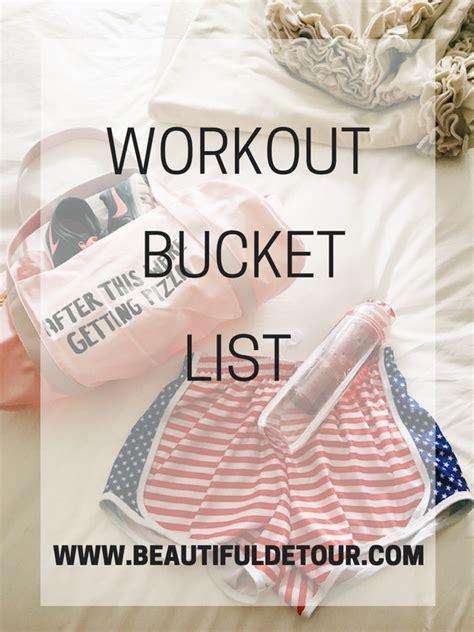 beautiful detour never put a bucket list on hold tone it up tuesday workout bucket list beautiful detour
