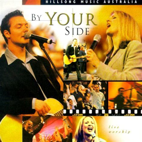 by your side hillsong live quot by your side quot review