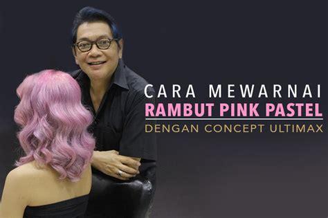 Developer Makarizo Cara Mewarnai Rambut Pink Pastel Dengan Concept Ultimax