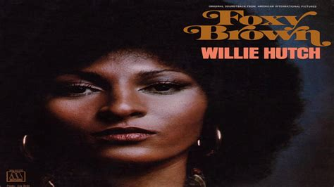 Foxy Brown Willie Hutch willie hutch quot theme from foxy brown quot
