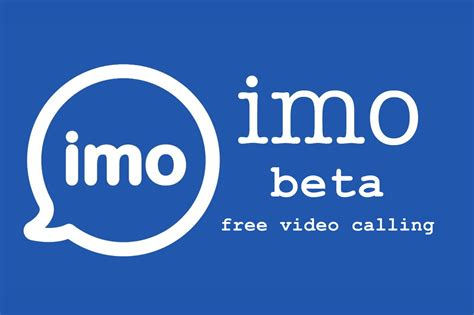 imo app for android imo beta free calling app for android other platfroms