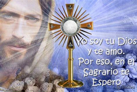 imagenes de jesus sacramentado en la custodia santa mar 237 a madre de dios y madre nuestra clica en la