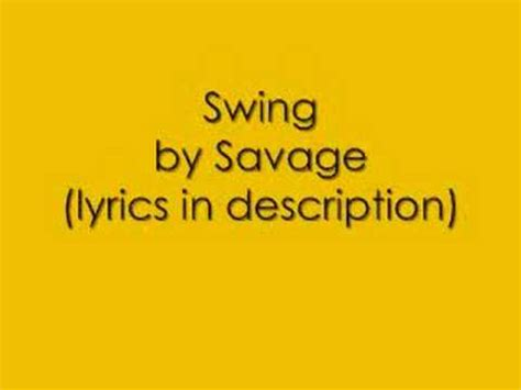 hip swing lyrics swing by savage with lyrics youtube