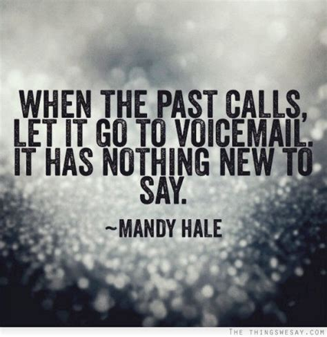 when the past calls let it go to voice mail it has nothing