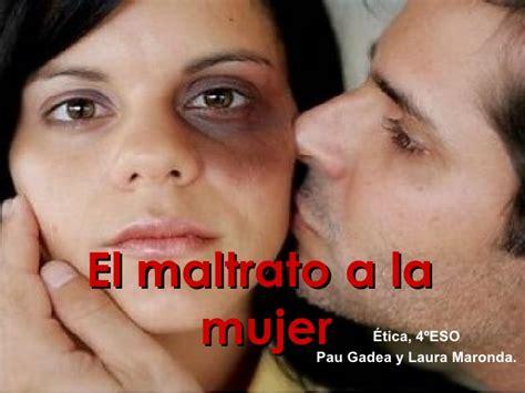 Imagenes Reflexivas Sobre El Maltrato A La Mujer | el maltrato a la mujer 201 tica