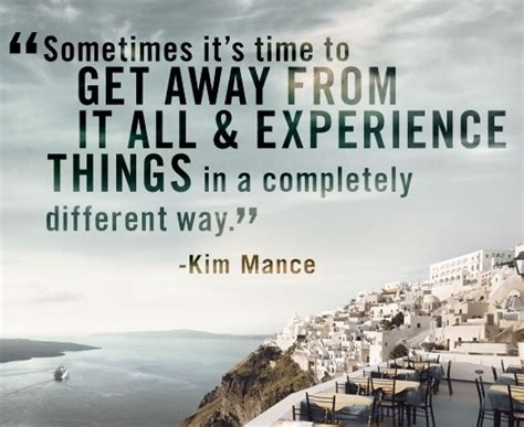 get away get away from it all 57 travel quotes to feed your