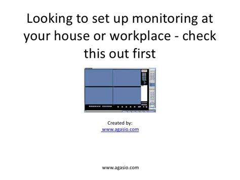 Looks To Check Out by Looking To Set Up Monitoring At Your House Or Workplace