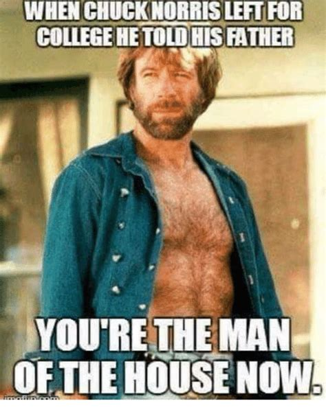 You Re The Man Meme - when chucknorris left for college hetolohisather you re