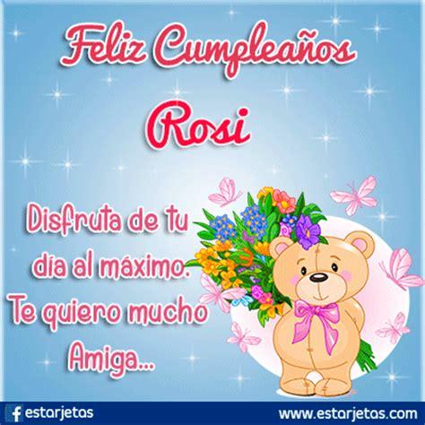 imagenes de feliz cumpleaños rosy feliz cumplea 241 os rosi im 225 genes gifs de cumplea 241 os