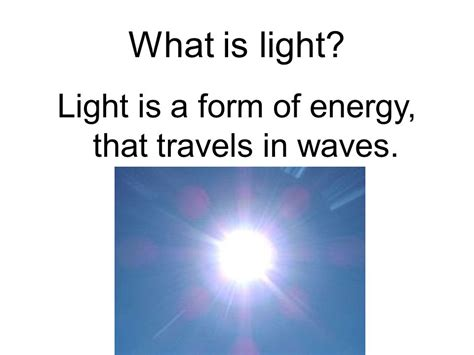 Light Is A Form Of What Energy Chapter 14 Sound And Light Energy Ppt Online Download