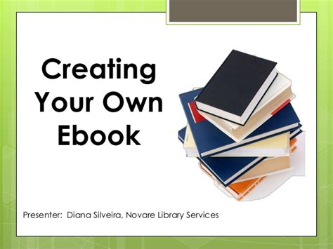 creating ebooks clearwater presentation creating your own ebooks