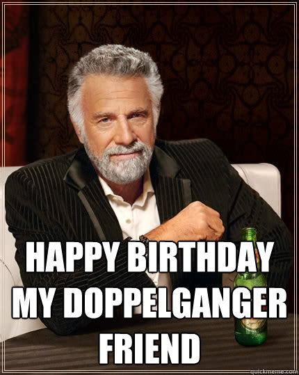 Quick Meme Generator Most Interesting Man - happy birthday most interesting man meme memes