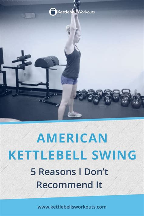 american kettlebell swing american kettlebell swing 5 reasons why i don t recommend it