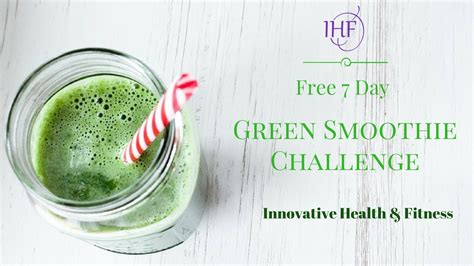 7 Day Fruit Smoothie Detox by Free 7 Day Green Smoothie Challenge Innovative Health