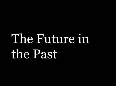 How To Find From The Past Future In The Past