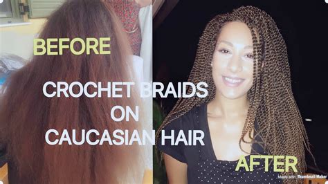 crochet braids for white women crochet braids on a white girl caucasian hair youtube