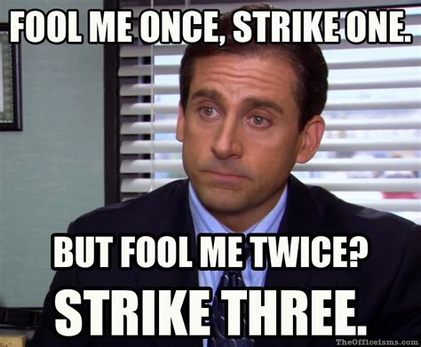 Office Meme - fool me michael scott meme the office