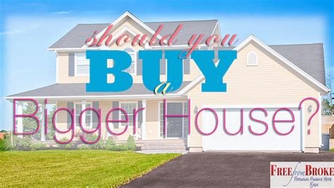 should we buy a bigger house should i buy a bigger house 28 images deborah reaman with better homes and gardens