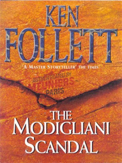 the modigliani scandal ken follett books review the modigliani scandal book review
