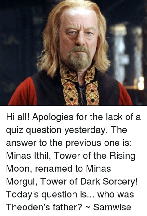 Apologies For Yesterdays Lack Of Posts by 25 Best Memes About Minas Morgul Minas Morgul Memes