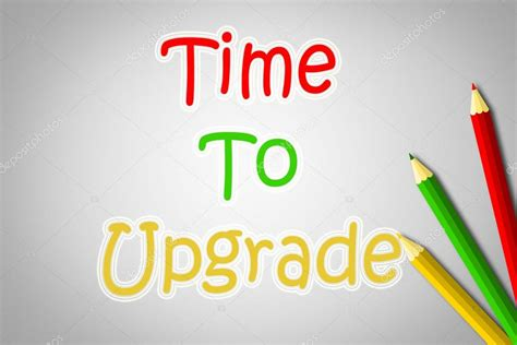 Time To Upgrade by Time To Upgrade Concept Stock Photo 169 Ilianamihaleva
