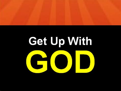 Get Up by Get Up With God Getupwithgod