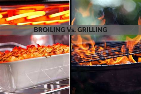 broiling vs grilling know the difference between
