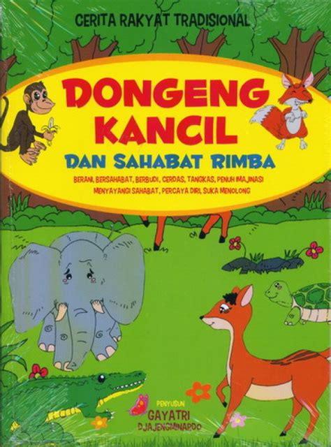 Buku Anak Dongeng Dunia Binatang Dua Bahasa bukukita dongeng kancil dan sahabat rimba rakyat tradisional