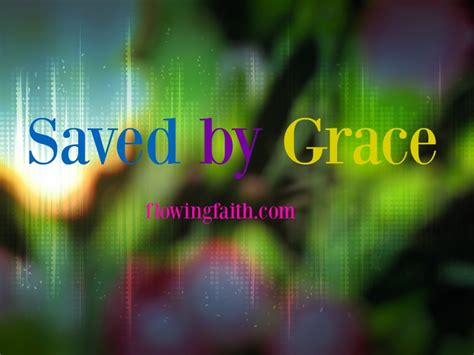 Saved By Grace saved by grace in with