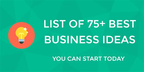 best business ideas business ideas which of these 75 will you start today
