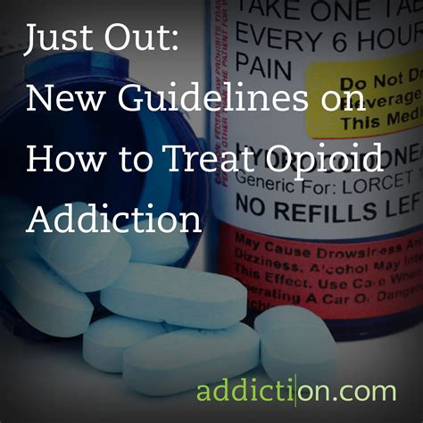How To Home Detox From Opioids by Just Out New Guidelines On How To Treat Opioid Addiction