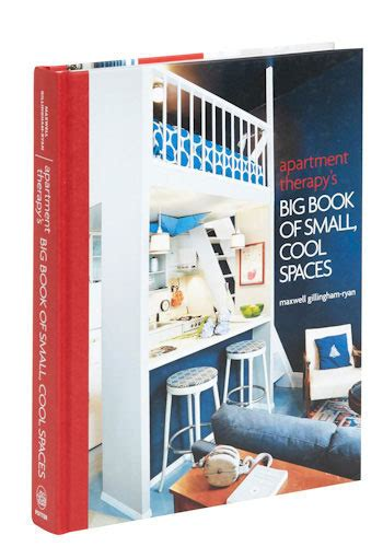 Apartment Therapy Book by Apartment Therapy S Big Book Of Small Cool Spaces Mod