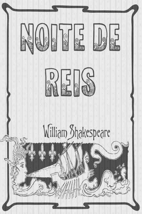 Noite de Reis – William Shakespeare | Le Livros
