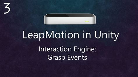 leap motion unity tutorial leap motion orion tutorial in unity interaction engine