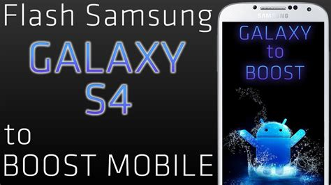 The Flash Samsung Galaxy S4 flash samsung galaxy s4 to boost mobile