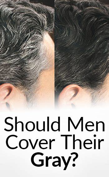 styling gel that covers grey hair should a man cover his gray pros and cons of covering