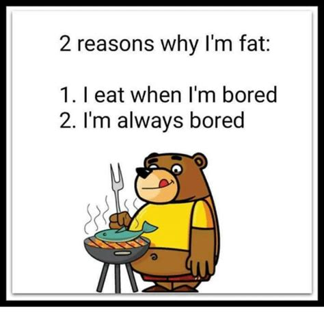 When I M Bored Meme - 25 best memes about i eat when im bored i eat when im