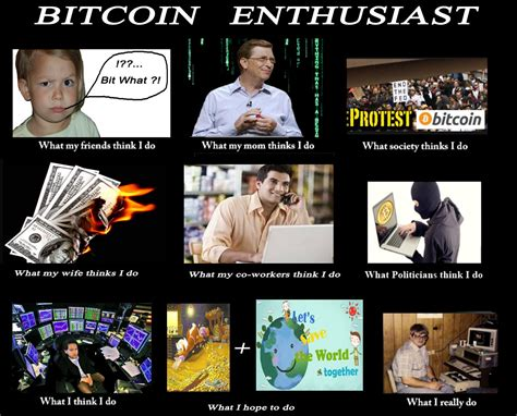 bitcoin jokes bitcoin owners what people think i do