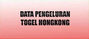 data pengeluaran hk data togel hongkong togelxxi