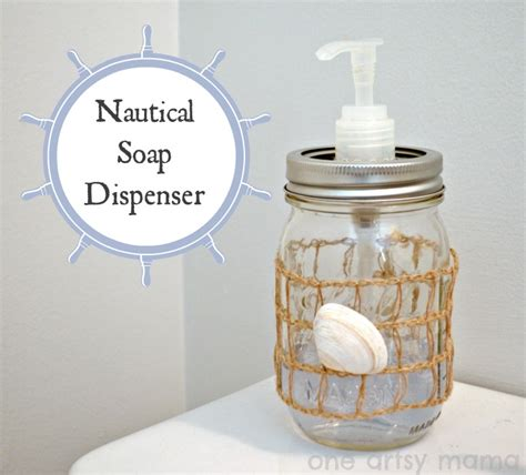 Diy nautical soap dispenser one artsy mama