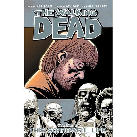 the walking dead volume 1632154021 the walking dead volume 06 quot this sorrowful life quot skybound