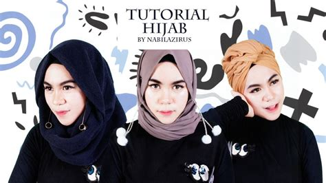 tutorial hijab menggunakan anting hijab tutorial 3 styles nabilazirus youtube