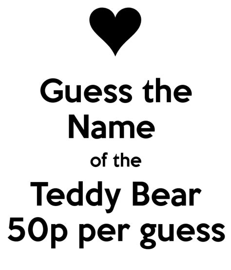 guess the name of the teddy bear 50p per guess poster