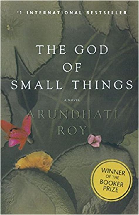 The God Of Small Things Arundhaty Roy arundhati roy the god of small things heldenreis