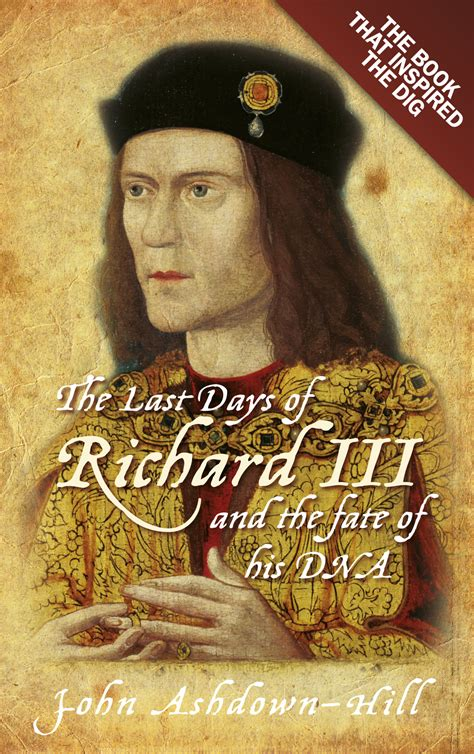 the last days of new books the last days of richard iii ashdown hill