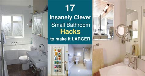 bathroom hacks 17 insanely clever small bathroom hacks to make it larger