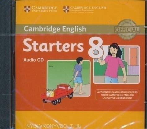 cambridge english starters cambridge english starters 8 audio cd gyerekk 246 nyv forgalmaz 225 s gyerekk 246 nyvbolt